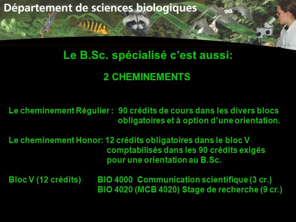 Le B.Sc. spécialisé c'est aussi:
