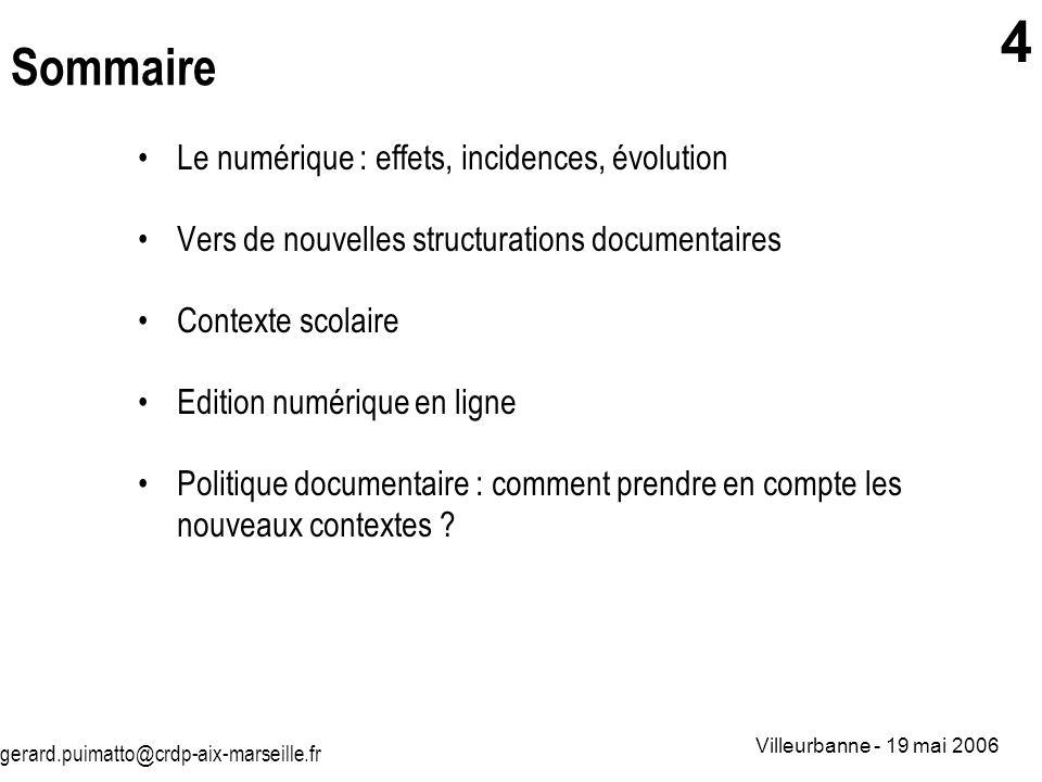 Sommaire Le numérique : effets, incidences, évolution