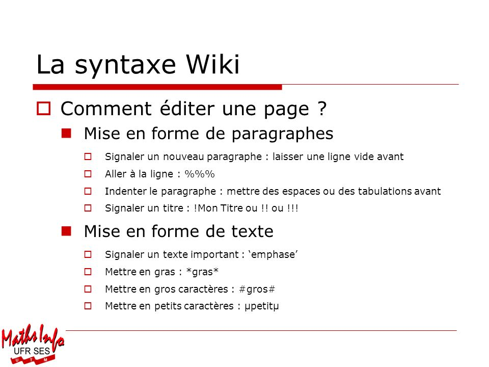 La syntaxe Wiki Comment éditer une page Mise en forme de paragraphes