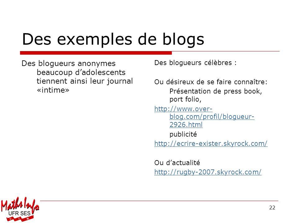 Des exemples de blogs Des blogueurs anonymes beaucoup d'adolescents tiennent ainsi leur journal «intime»