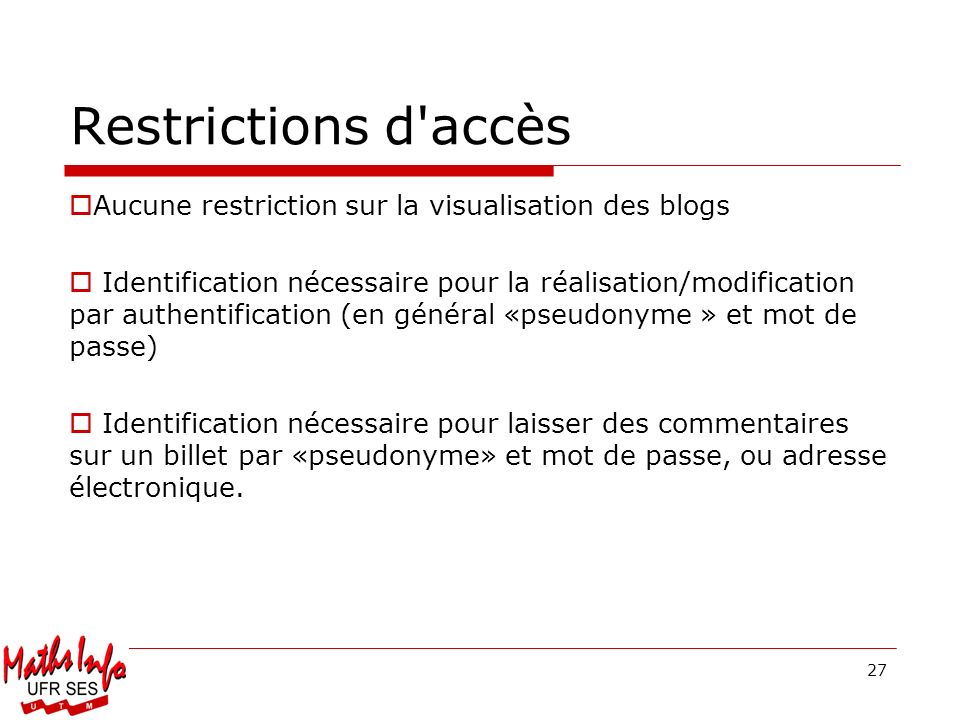 Restrictions d accès Aucune restriction sur la visualisation des blogs