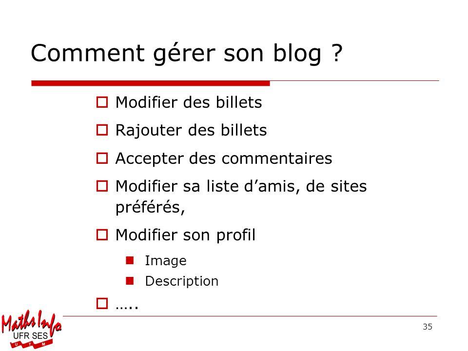 Comment gérer son blog Modifier des billets Rajouter des billets