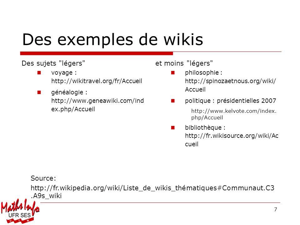 Des exemples de wikis Des sujets légers et moins légers Source: