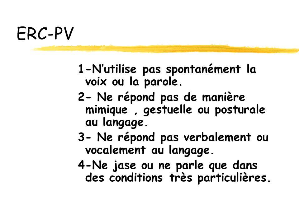ERC-PV 1-N'utilise pas spontanément la voix ou la parole.