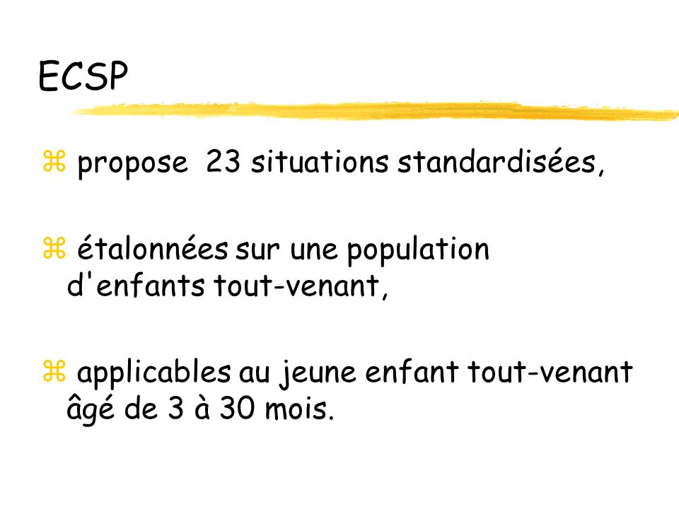 ECSP propose 23 situations standardisées,