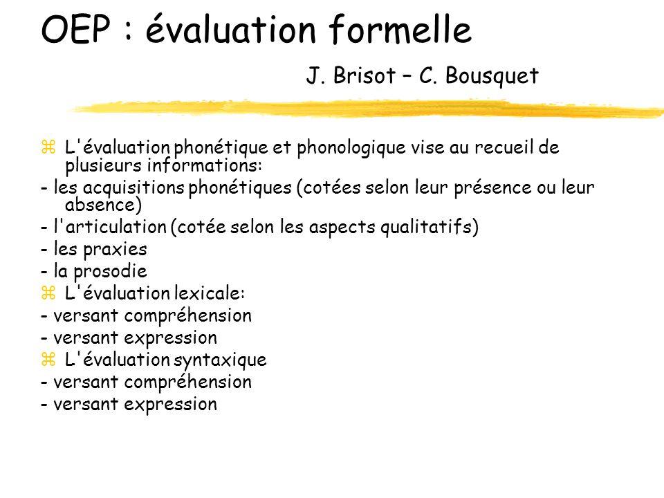 OEP : évaluation formelle J. Brisot – C. Bousquet