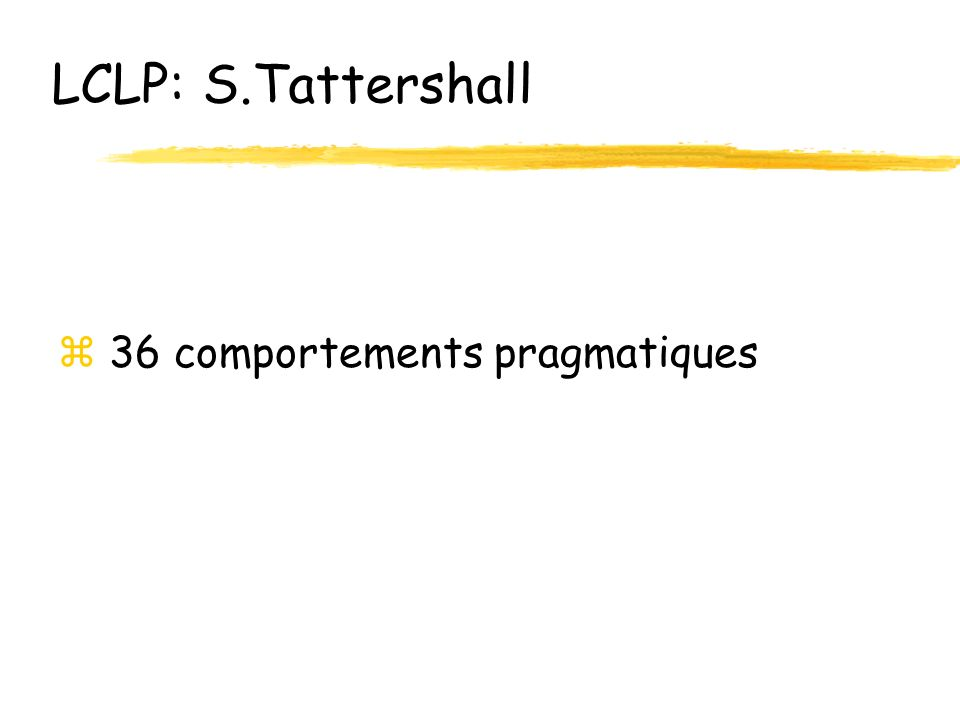 LCLP: S.Tattershall 36 comportements pragmatiques