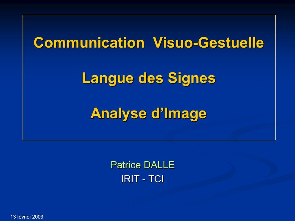 Communication Visuo-Gestuelle Langue des Signes Analyse d'Image