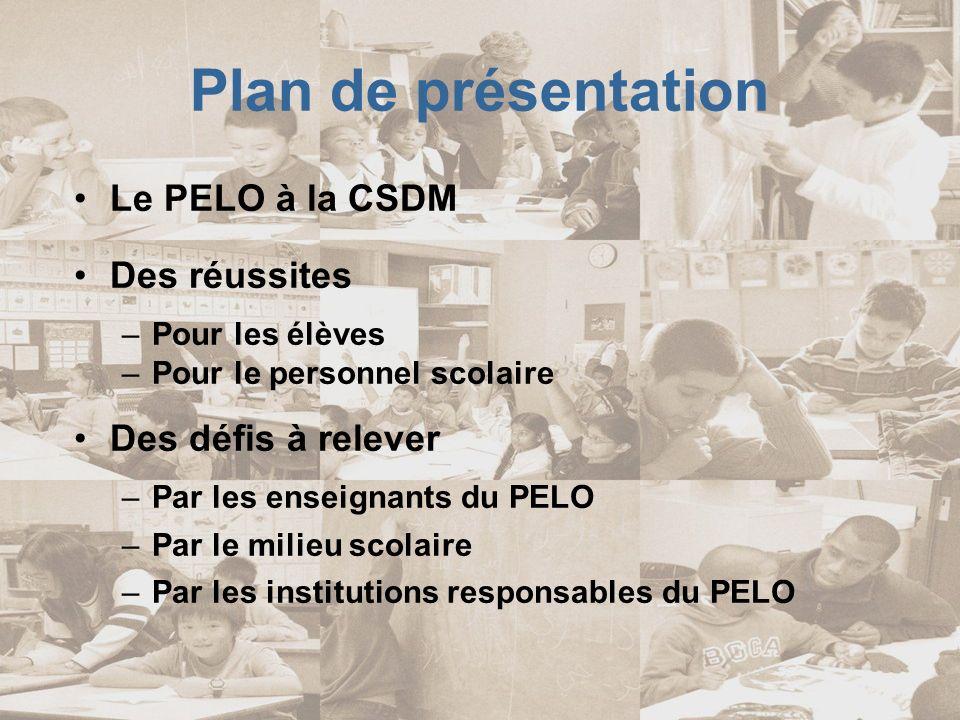 Plan de présentation Le PELO à la CSDM Des réussites