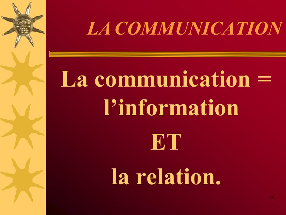 La communication = l'information