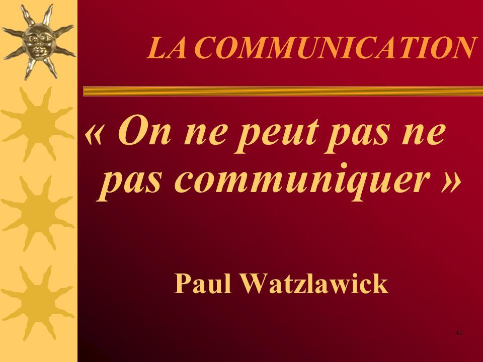 « On ne peut pas ne pas communiquer »
