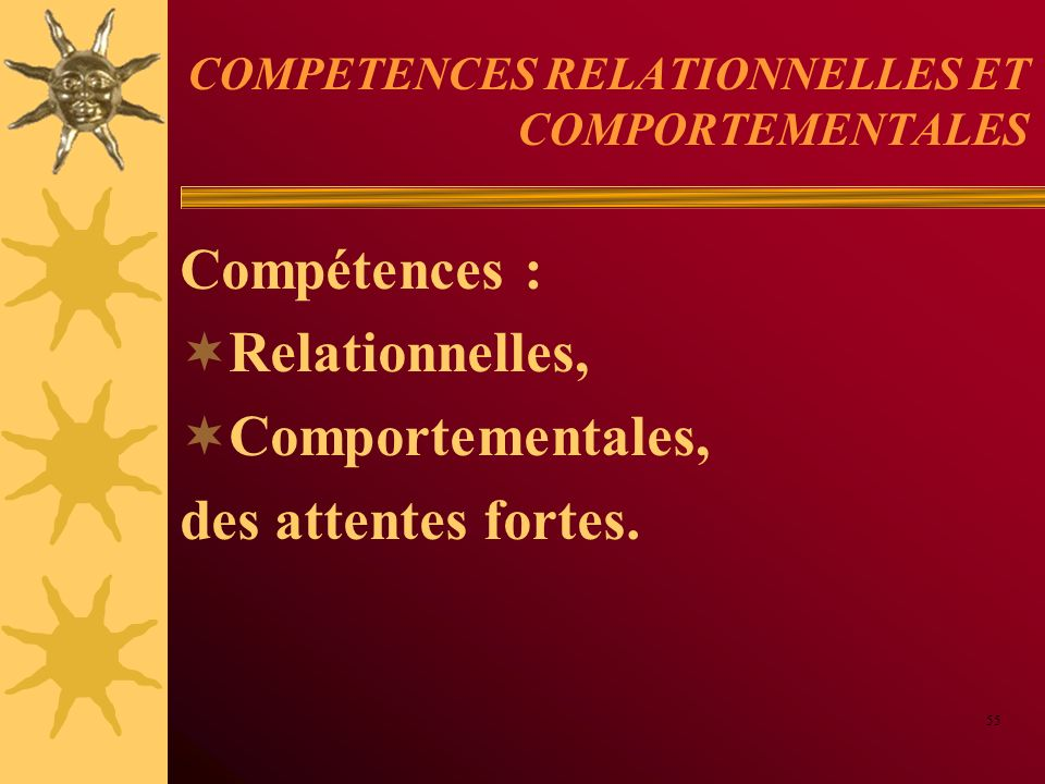 COMPETENCES RELATIONNELLES ET COMPORTEMENTALES