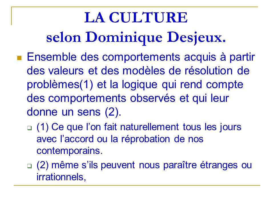 LA CULTURE selon Dominique Desjeux.