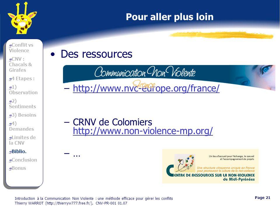 Des ressources Pour aller plus loin http://www.nvc-europe.org/france/