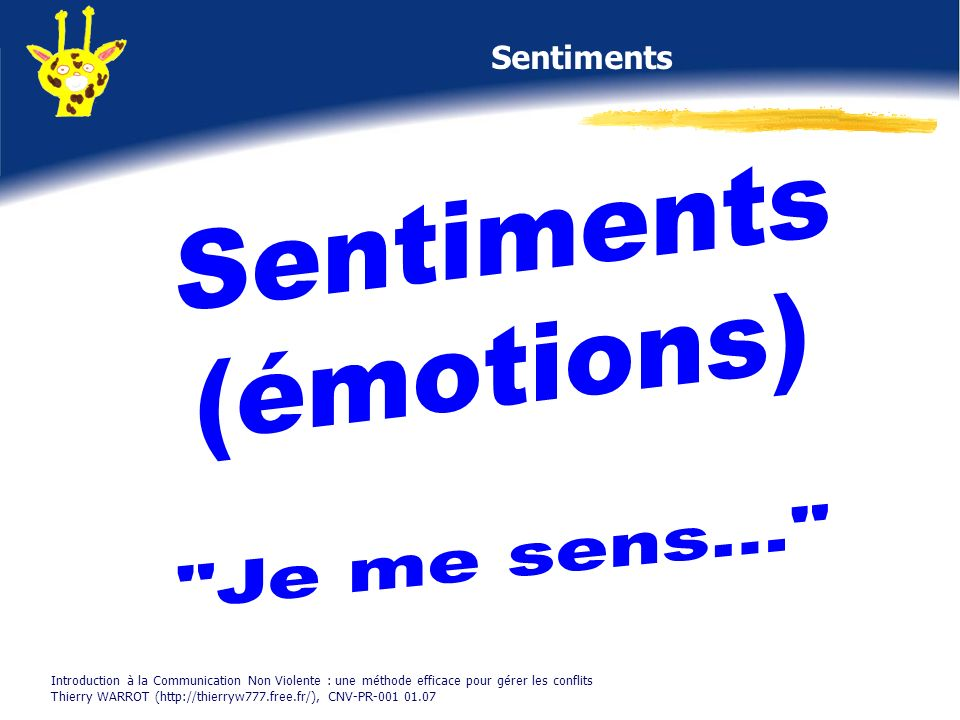 Sentiments (émotions) Je me sens... Sentiments