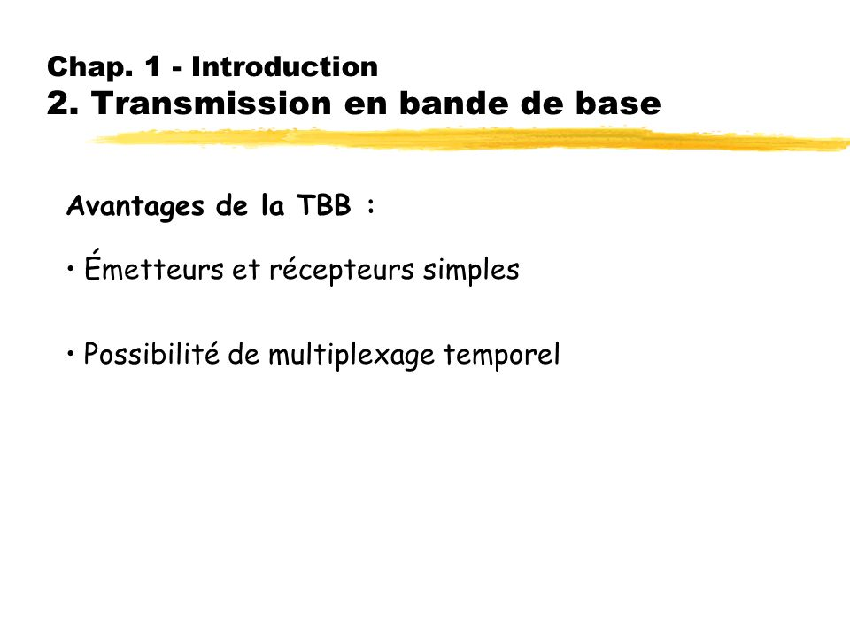 Chap. 1 - Introduction 2. Transmission en bande de base