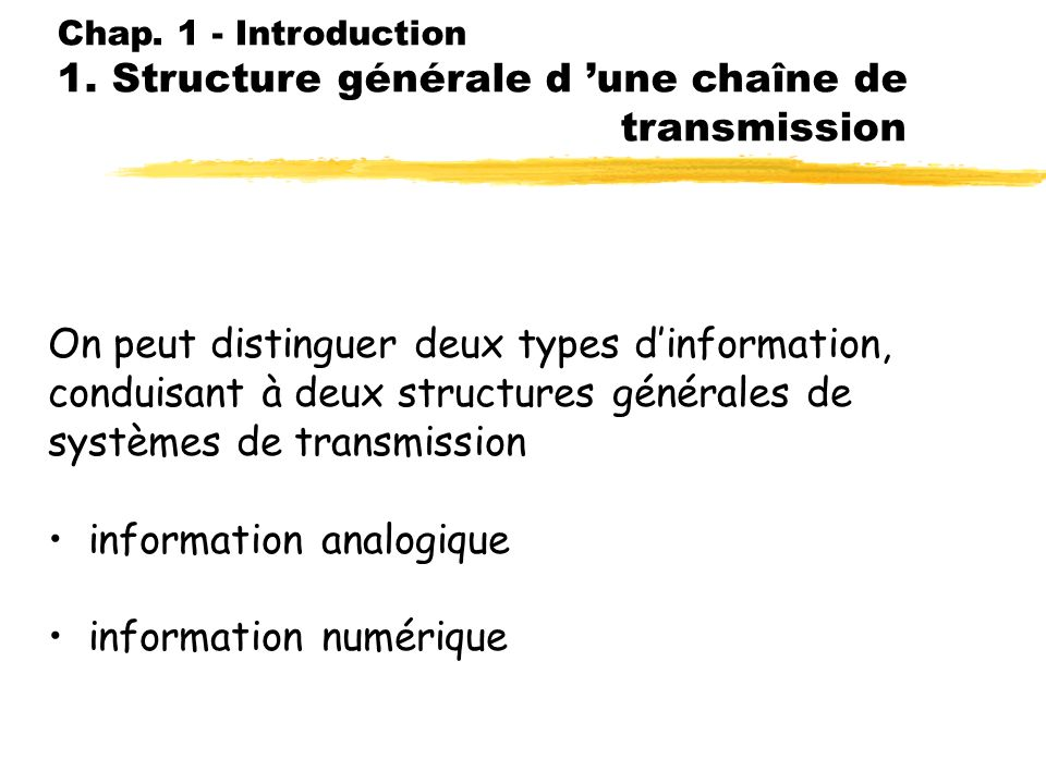 On peut distinguer deux types d'information,