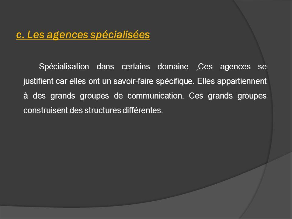 c. Les agences spécialisées