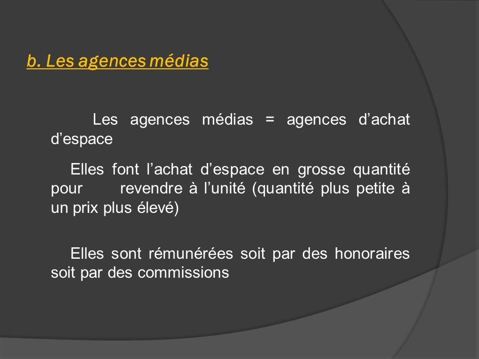 b. Les agences médias