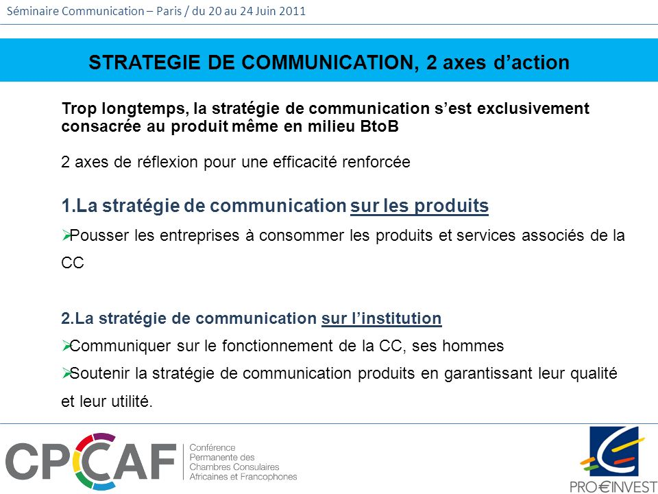 STRATEGIE DE COMMUNICATION, 2 axes d'action