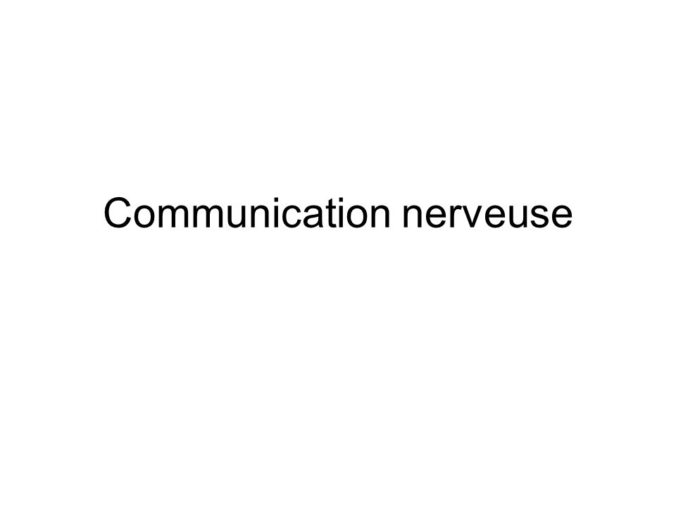 Communication nerveuse