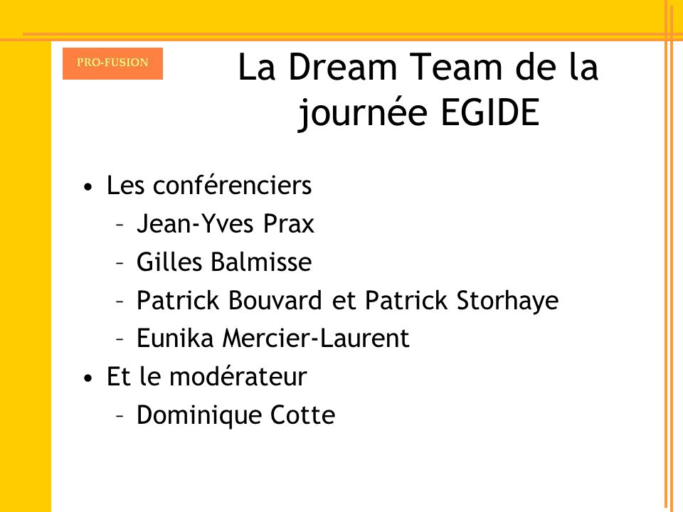 La Dream Team de la journée EGIDE