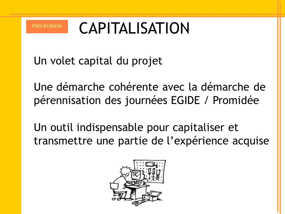 CAPITALISATION Un volet capital du projet