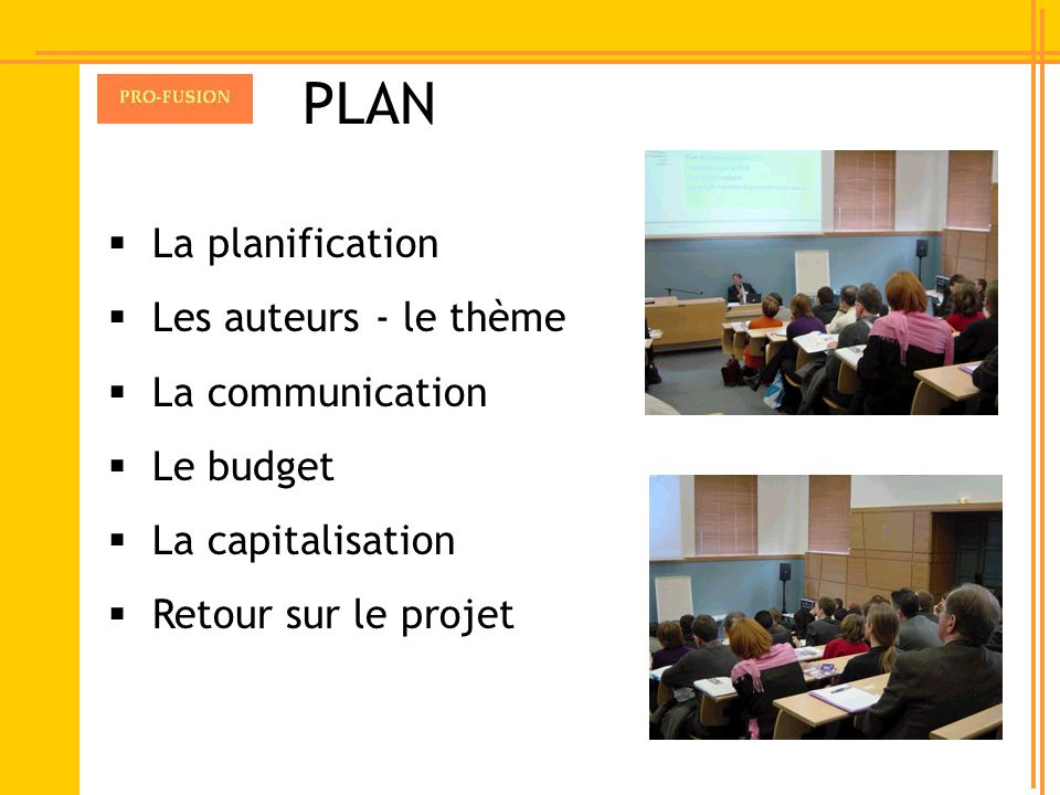 PLAN La planification Les auteurs - le thème La communication