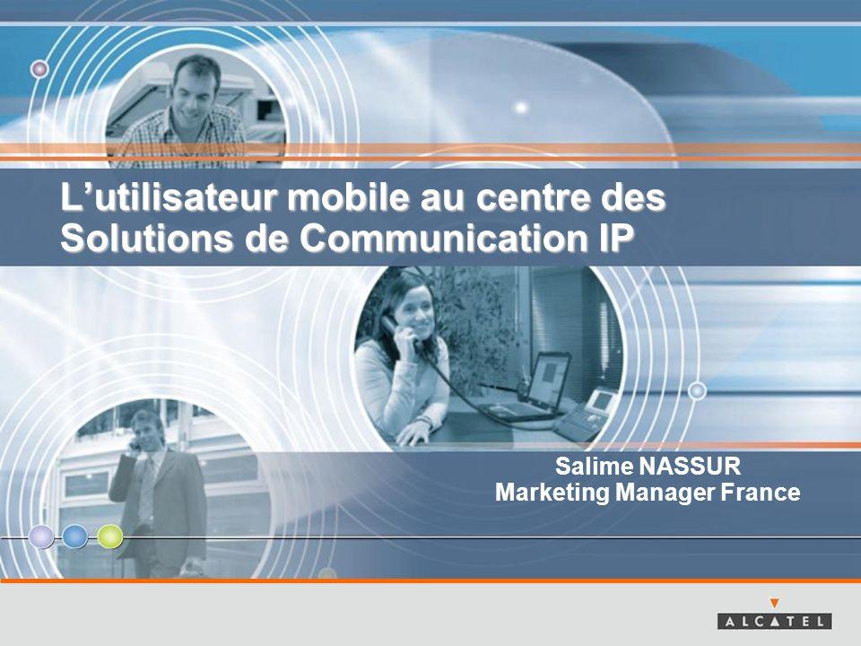 L'utilisateur mobile au centre des Solutions de Communication IP