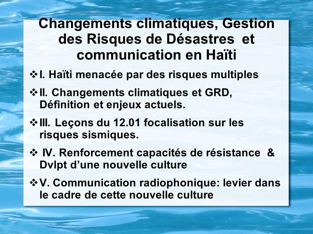 Changements climatiques, Gestion des Risques de Désastres et communication en Haïti