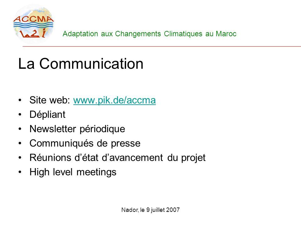 La Communication Site web: www.pik.de/accma. Dépliant. Newsletter périodique. Communiqués de presse.