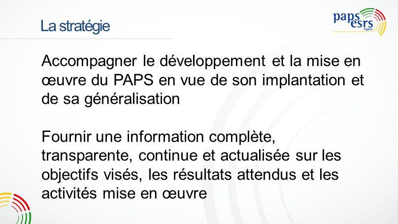 La stratégie Accompagner le développement et la mise en œuvre du PAPS en vue de son implantation et de sa généralisation.