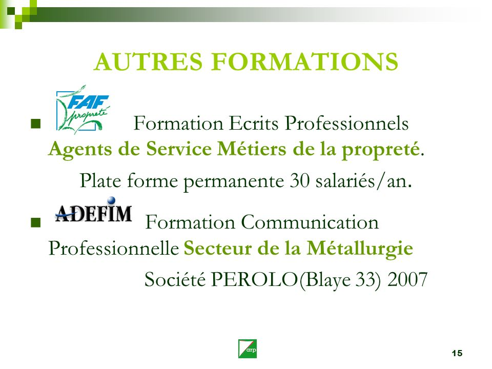 Plate forme permanente 30 salariés/an.