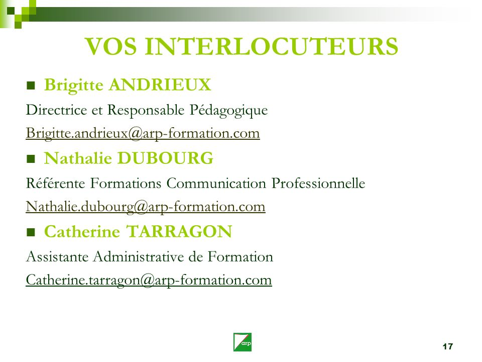 VOS INTERLOCUTEURS Brigitte ANDRIEUX Nathalie DUBOURG