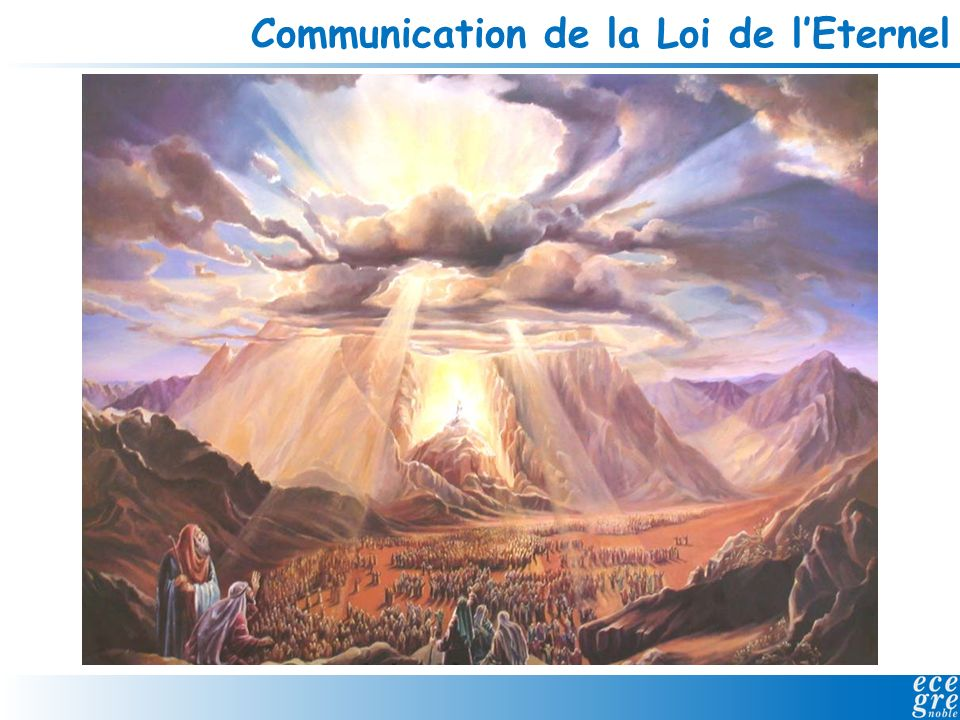Communication de la Loi de l'Eternel