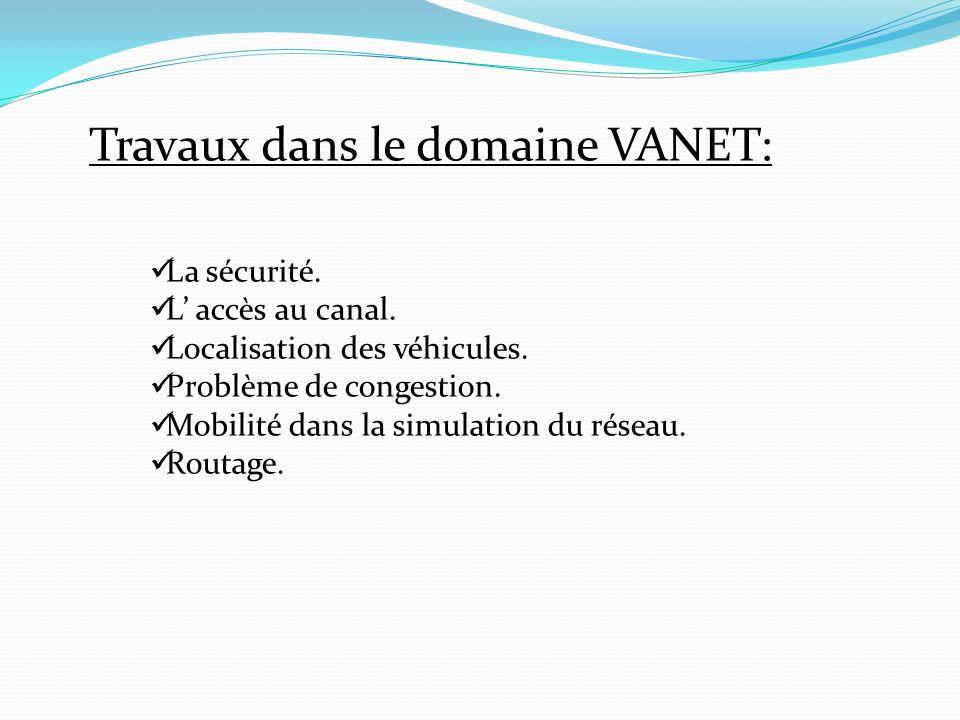 Travaux dans le domaine VANET:
