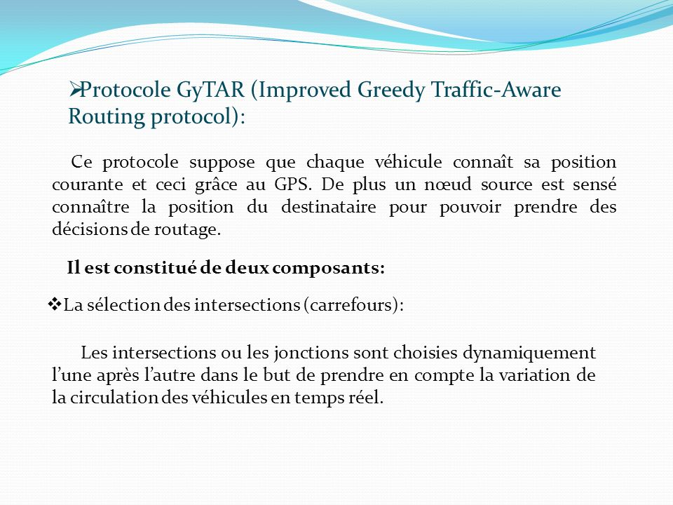 Protocole GyTAR (Improved Greedy Traffic-Aware Routing protocol):