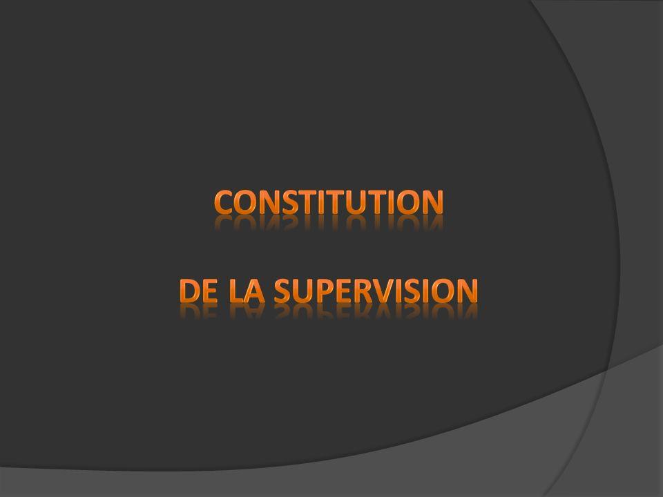 Constitution de la supervision