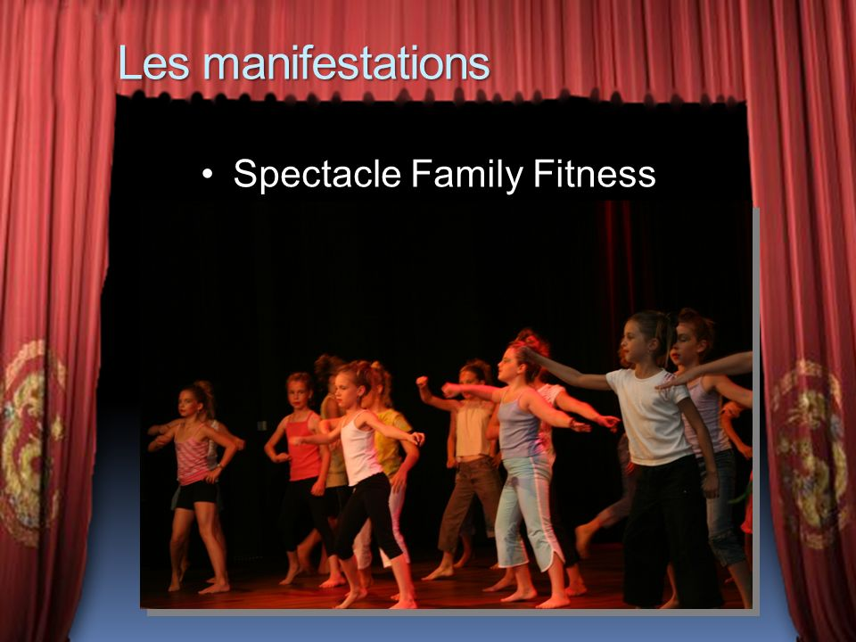 Les manifestations Spectacle Family Fitness