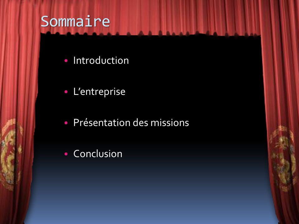 Sommaire Introduction L'entreprise Présentation des missions