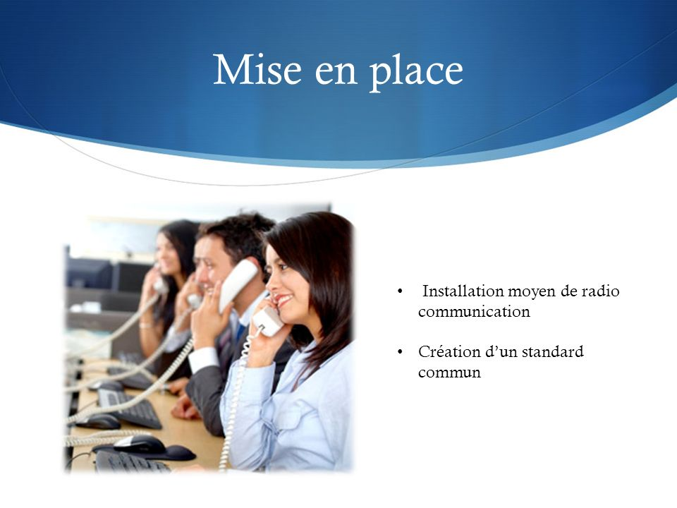 Mise en place Installation moyen de radio communication
