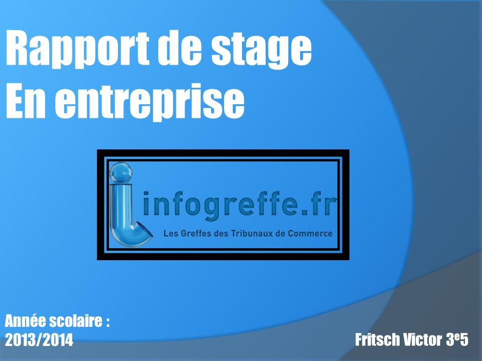 Rapport de stage En entreprise Année scolaire : 2013/2014