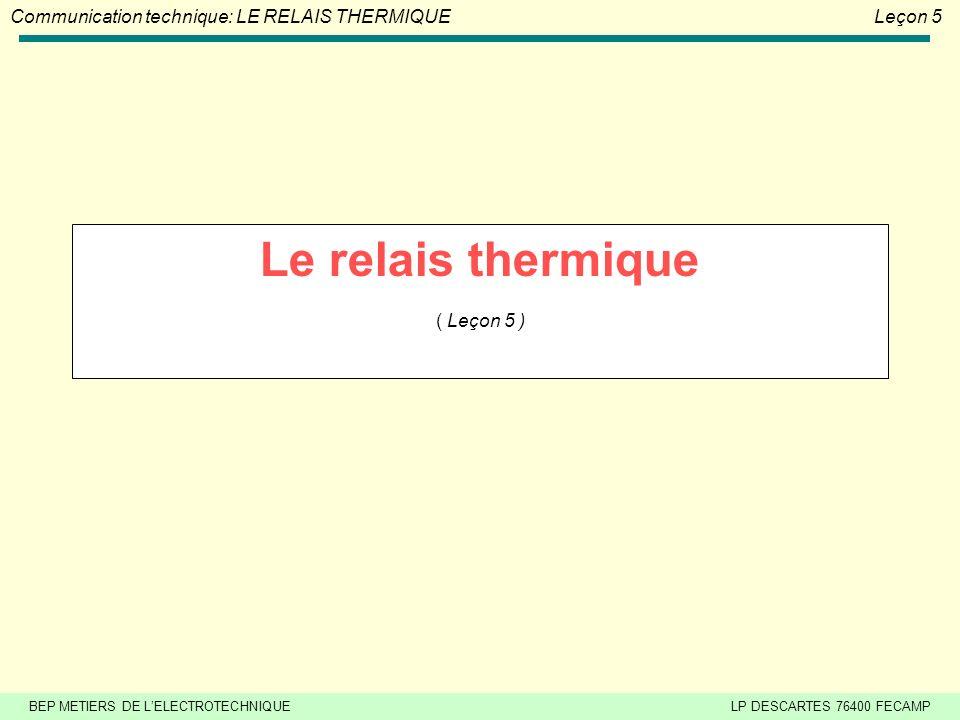 Le relais thermique ( Leçon 5 )