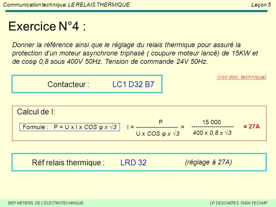 Exercice N°4 : Contacteur : LC1 D32 B7 Calcul de I: