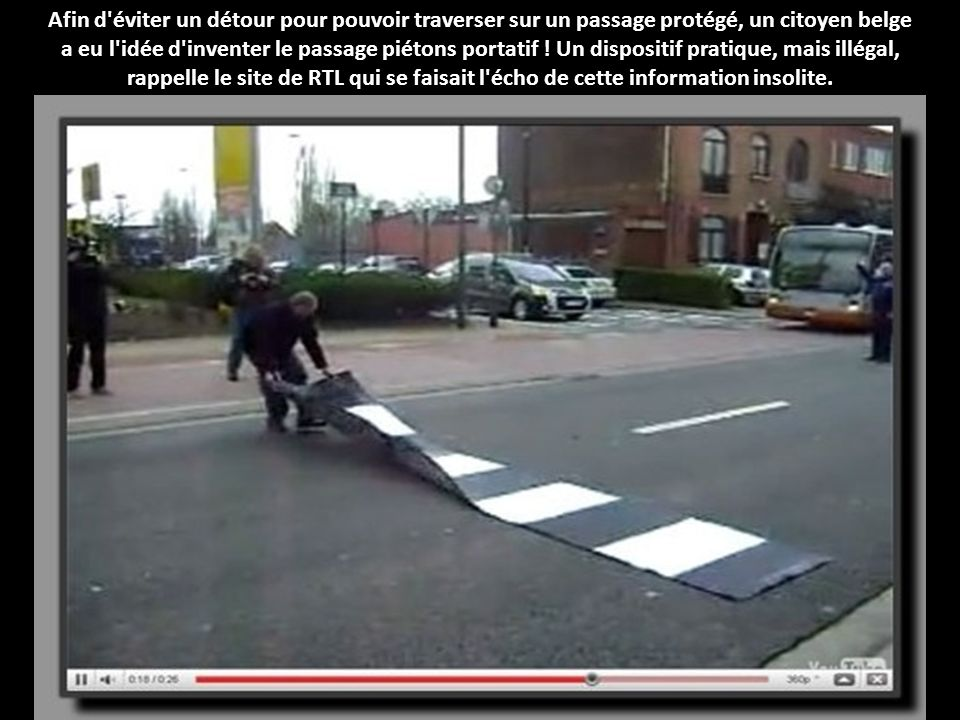Afin d éviter un détour pour pouvoir traverser sur un passage protégé, un citoyen belge