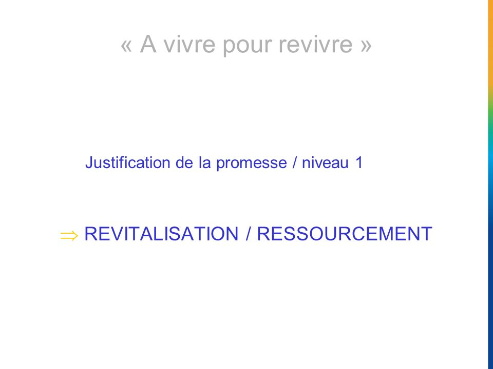 Justification de la promesse / niveau 1 REVITALISATION / RESSOURCEMENT