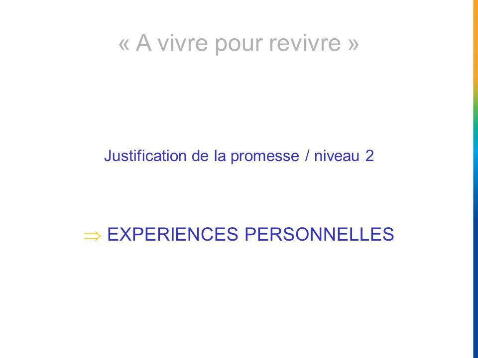 Justification de la promesse / niveau 2 EXPERIENCES PERSONNELLES