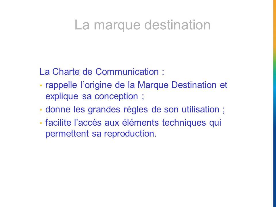 La marque destination La Charte de Communication :