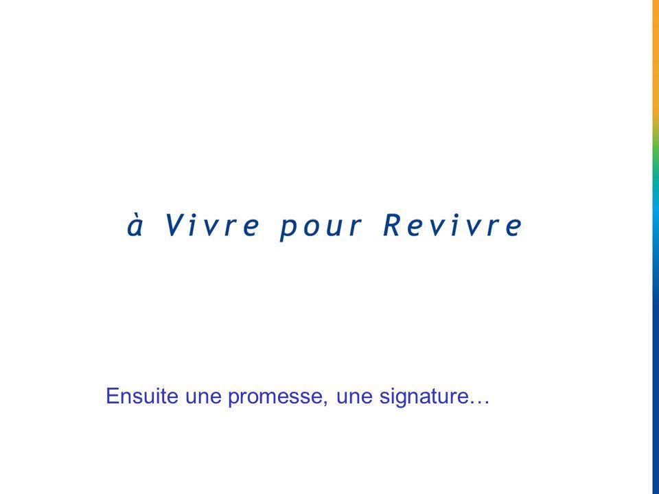 Ensuite une promesse, une signature…