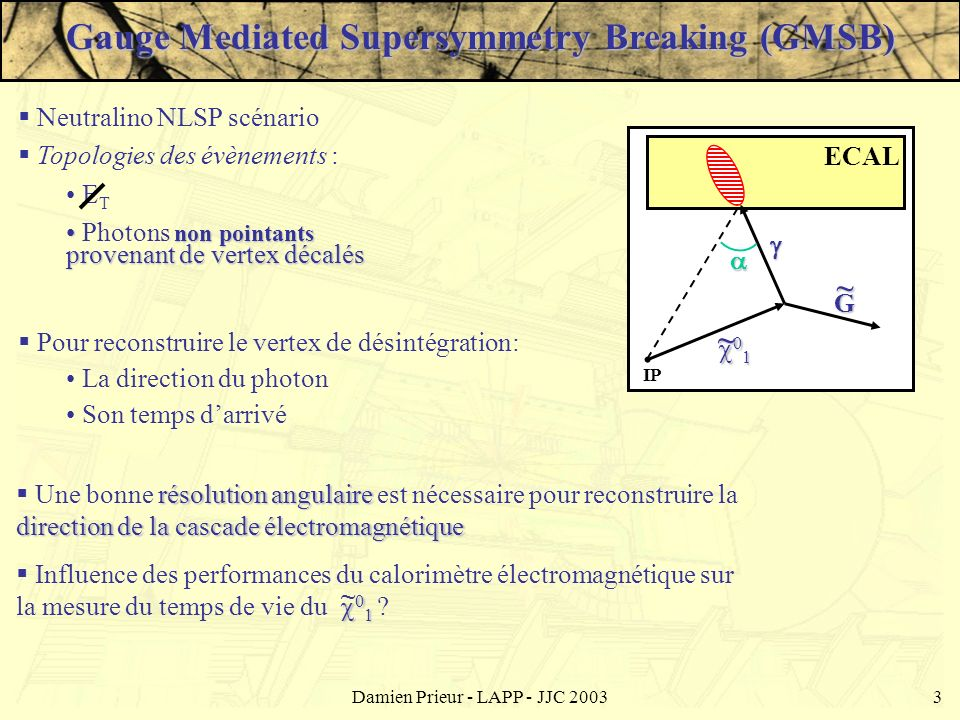 Gauge Mediated Supersymmetry Breaking (GMSB)